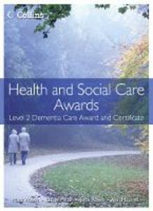 Health and Social Care: Level 2 Dementia Care Award and Certificate - Mark Walsh,Ann Mitchell,Elaine Millar - cover