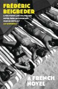 Foto Cover di A French Novel, Ebook inglese di Frédéric Beigbeder, edito da HarperCollins Publishers