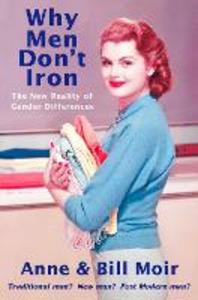 Ebook in inglese Why Men Don't Iron Moir, Anne , Moir, Bill
