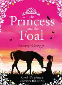Ebook in inglese The Princess and the Foal Gregg, Stacy