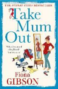 Foto Cover di Take Mum Out, Ebook inglese di Fiona Gibson, edito da HarperCollins Publishers