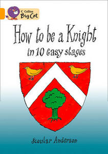 How To Be A Knight: Band 09/Gold - Scoular Anderson - cover