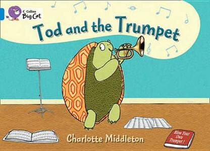 Tod and the Trumpet: Blue/ Band 4 - Charlotte Middleton - cover