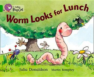 Worm Looks for Lunch: Band 05/Green - Julia Donaldson - cover