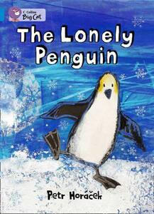 The Lonely Penguin: Blue/ Band 4 - Petr Horacek - cover