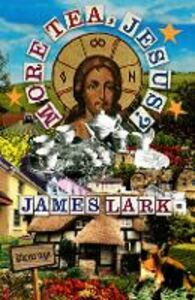 Foto Cover di More Tea, Jesus?, Ebook inglese di James Lark, edito da HarperCollins Publishers