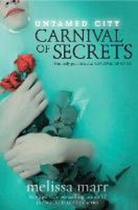 Foto Cover di Carnival of Secrets, Ebook inglese di Melissa Marr, edito da HarperCollins Publishers