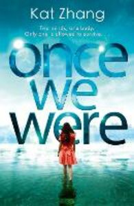 Ebook in inglese Once We Were (The Hybrid Chronicles, Book 2) Zhang, Kat