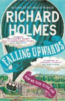 Falling Upwards: How We Took to the Air - Richard Holmes - cover