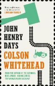 Ebook in inglese John Henry Days Whitehead, Colson