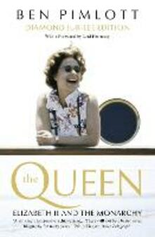 The Queen: Elizabeth II and the Monarchy - Ben Pimlott - cover