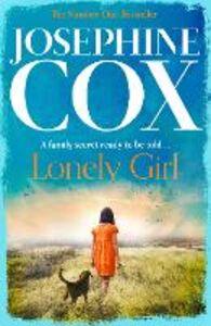 Foto Cover di Lonely Girl, Ebook inglese di Josephine Cox, edito da HarperCollins Publishers