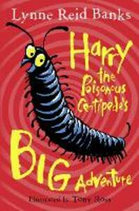 Harry the Poisonous Centipede's Big Adventure - Lynne Reid Banks - cover