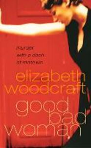 Ebook in inglese Good Bad Woman Woodcraft, Elizabeth