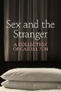Foto Cover di Sex and the Stranger, Ebook inglese di AA.VV edito da HarperCollins Publishers