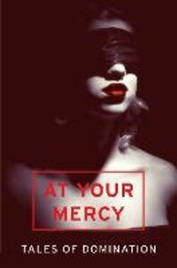 Foto Cover di At Your Mercy, Ebook inglese di arious Variou, edito da HarperCollins Publishers