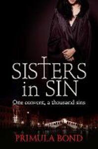 Foto Cover di Sisters in Sin, Ebook inglese di Primula Bond, edito da HarperCollins Publishers