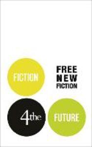 Foto Cover di Fiction4theFuture: Free New Fiction, Ebook inglese di AA.VV edito da HarperCollins Publishers