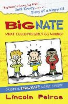 Big Nate Compilation 1: What Could Possibly Go Wrong? - Lincoln Peirce - cover