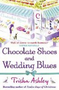 Foto Cover di Chocolate Shoes and Wedding Blues, Ebook inglese di Trisha Ashley, edito da HarperCollins Publishers