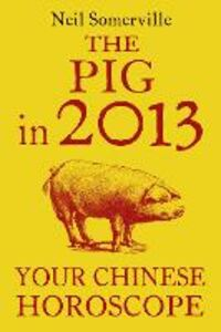 Foto Cover di The Pig in 2013, Ebook inglese di Neil Somerville, edito da HarperCollins Publishers