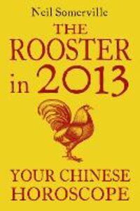 Foto Cover di The Rooster in 2013, Ebook inglese di Neil Somerville, edito da HarperCollins Publishers