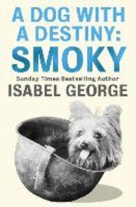 Foto Cover di A Dog With a Destiny, Ebook inglese di Isabel George, edito da HarperCollins Publishers