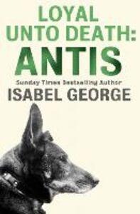 Foto Cover di Loyal Unto Death, Ebook inglese di Isabel George, edito da HarperCollins Publishers