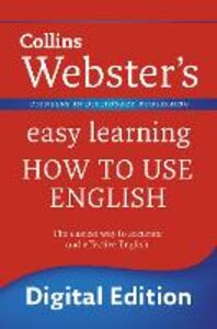 Foto Cover di Webster's Easy Learning How to use English (Collins Webster's Easy Learning), Ebook inglese di Collins, edito da HarperCollins Publishers
