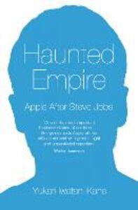 Foto Cover di Haunted Empire, Ebook inglese di Yukari Iwatani Kane, edito da HarperCollins Publishers