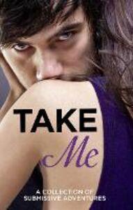 Foto Cover di Take Me, Ebook inglese di AA.VV edito da HarperCollins Publishers