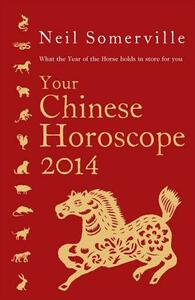 Your Chinese Horoscope: What the Year of the Horse Holds in Store for You - Neil Somerville - cover
