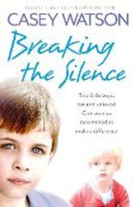 Foto Cover di Breaking the Silence, Ebook inglese di Casey Watson, edito da HarperCollins Publishers