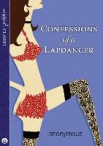 Ebook in inglese Confessions of a Lapdancer Anonymou, nonymous