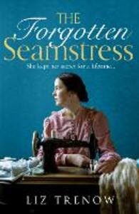 The Forgotten Seamstress - Liz Trenow - cover