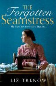 Foto Cover di The Forgotten Seamstress, Ebook inglese di Liz Trenow, edito da HarperCollins Publishers