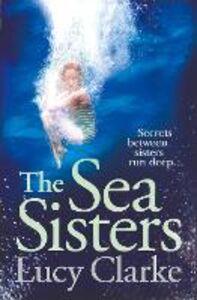 Foto Cover di The Sea Sisters, Ebook inglese di Lucy Clarke, edito da HarperCollins Publishers