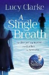A Single Breath: A Gripping, Twist-Filled Thriller That Will Have You Hooked - Lucy Clarke - cover