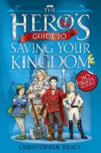 The Hero's Guide to Saving Your Kingdom - Christopher Healy - cover