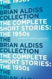 Foto Cover di The Complete Short Stories, Ebook inglese di Brian Aldiss, edito da HarperCollins Publishers