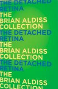 Ebook in inglese The Detached Retina Aldiss, Brian