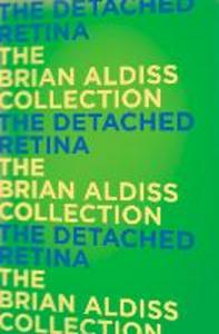 Ebook in inglese The Detached Retina Aldiss, Brian