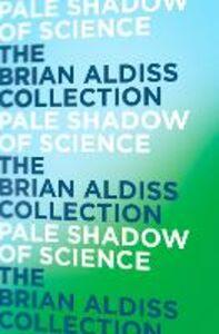 Foto Cover di Pale Shadow of Science, Ebook inglese di Brian Aldiss, edito da HarperCollins Publishers