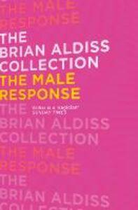 Foto Cover di The Male Response, Ebook inglese di Brian Aldiss, edito da HarperCollins Publishers