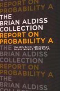 Foto Cover di Report on Probability A, Ebook inglese di Brian Aldiss, edito da HarperCollins Publishers