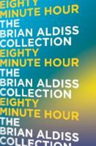 Eighty Minute Hour - Brian Aldiss - cover