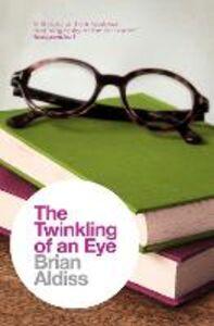 Foto Cover di The Twinkling of an Eye, Ebook inglese di Brian Aldiss, edito da HarperCollins Publishers