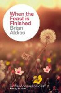 Foto Cover di When the Feast is Finished, Ebook inglese di Brian Aldiss, edito da HarperCollins Publishers