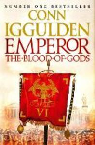 Emperor: The Blood of Gods - Conn Iggulden - cover