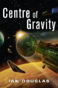 Centre of Gravity - Ian Douglas - cover